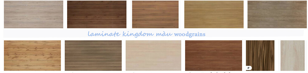 laminate kingdom màu woodgrainds